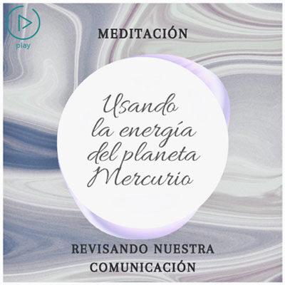 Usando la energía de Mercurio: Revisando nuestra comunicación